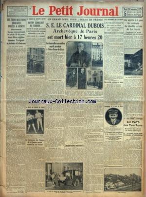PETIT JOURNAL (LE) [No 24358] du 24/09/1929 - LES TROIS QUESTIONS DELICATES POSEES A GENEVE DESARMEMENT, BANQUE INTERNATIONALE ET ARTICLE 19 DU PACTE, VONT ETRE REGLEES COMME L'EXIGENT LA PRUDENCE ET LE BON SENS PAR MARCEL RAY - LE KRACH DU GROUPE HATRY - HATRY SONGEAIT AU SUICIDE MAIS IL AVAIT PROMIS A SA FEMME DE NE PAS ATTENTER A SA VIE - DANIELS, MALADE, EST A L'INFIRMERIE - LA BOXE AU CIRQUE DE PARIS - LA COMMISSION DES FINANCES DE LA CHAMBRE REPREND AUJOURD'HUI SES TRAVAUX - UN GRAND DEUI par Collectif