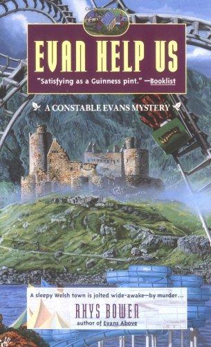 Evan Help Us (Constable Evan Evans Mysteries): Written by Rhys Bowen, 1999 Edition, (Berkley Prime Crime Mass-market Ed) Publisher: Berkley Publishing Corporation,U.S. [Mass Market Paperback]