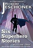 Six Superhero Stories (English Edition)