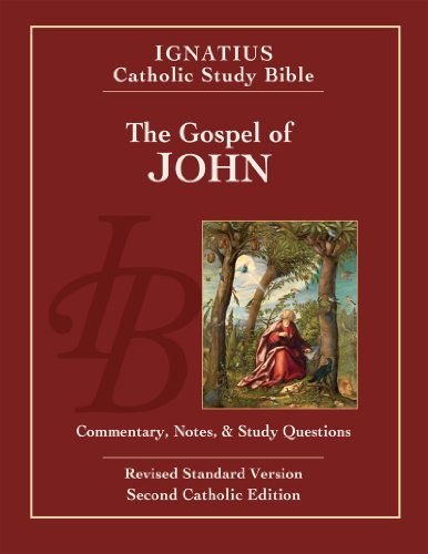 John: R.S.V. Commentary, Notes & Study Questions (Ignatius Catholic Study Bible)