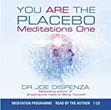 You Are the Placebo Meditation 1: Changing Two Beliefs and Perceptions by Dr Joe Dispenza (2014-05-16)