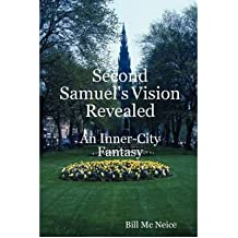 [ SECOND SAMUEL'S VISION REVEALED ] By MC Neice, Bill ( Author ) ( 2008 ) { Paperback }