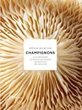 Champignons (French Edition) by Regis Marcon (2013-09-12)