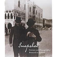 Snapshot: Painter/Photographers from Bonnard to Vuillard (Phillips Collection)