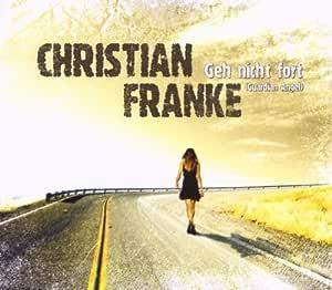 Geh Nicht Fort (Guardian Angel) - Christian Franke: Amazon