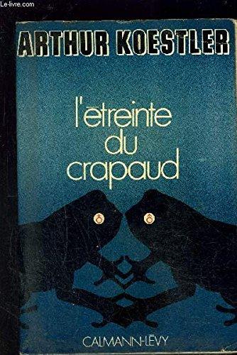 L'étreinte du crapaud. in-8, 14x21 cm, broché, couv. illustrée, 268 pp. première édition de la traduction.