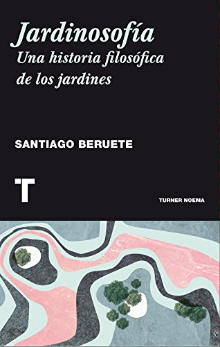 Jardinosofía (Noema) por Santiago Beruete
