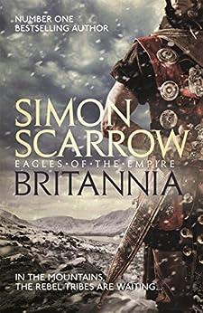 Britannia (Eagles of the Empire 14) by [Scarrow, Simon]