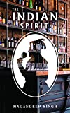 The Indian Spirit: The Untold Story of Drinking in India