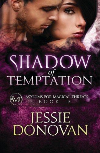Shadow of Temptation (Asylums for Magical Threats)