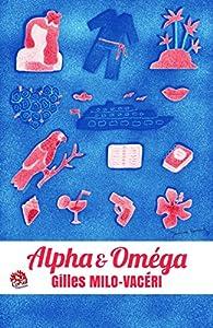 Alpha & Oméga par Gilles Milo-Vacéri
