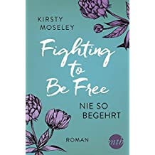 Fighting to Be Free - Nie so begehrt