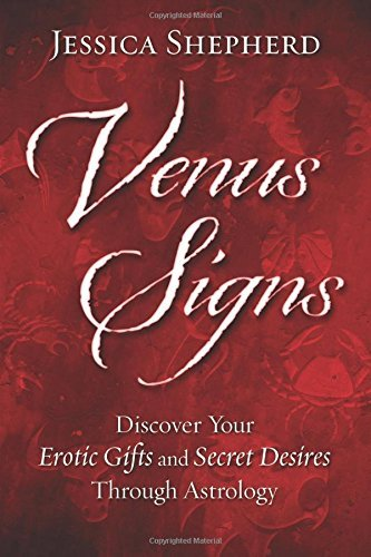 Venus Signs: Discover Your Erotic Gifts and Secret Desires Through Astrology by Jessica Shepherd (10-Feb-2015) Paperback