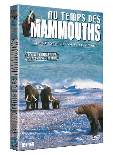 Au temps des mammouths : les géants du nouveau monde