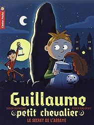 Guillaume petit chevalier, Tome 2 : Le secret de l'abbaye