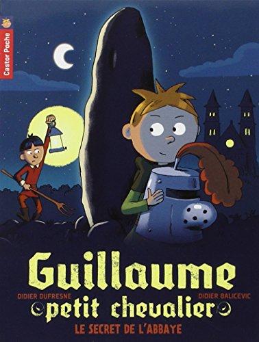 Guillaume, petit chevalier (2) : Le Secret de l'abbaye