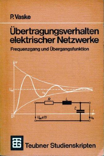 Übertragungsverhalten elektrischer Netzwerke. Frequenzgang und Übergangsfunktion