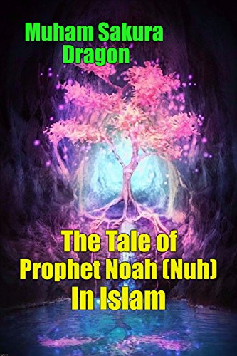The Tale of Prophet Noah (Nuh) In Islam por Muham Sakura Dragon