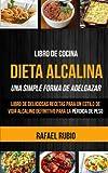 Libro de cocina: Dieta Alcalina: Libro de deliciosas recetas para un estilo de vida alcalino...