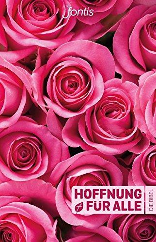 """Hoffnung für alle. Die Bibel - """"Rosen-Edition"""": Die Bibel, die deine Sprache spricht"""