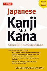 Japanese Kanji & Kana: A Complete Guide to the Japanese Writing System (2,136 Kanji Characters and 92 Kana