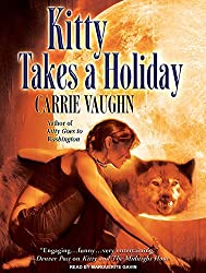 Kitty Takes a Holiday (Kitty Norville) by Carrie Vaughn (2009-10-26)