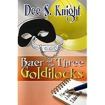Baer and the Three Goldilocks
