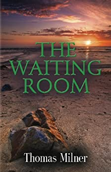 THE WAITING ROOM by [Milner, Thomas]