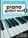 Piano gefällt mir! 50 Chart und Film Hits - Band 8 (Notenbuch Spiralbindung): Noten, Songbook für Klavier