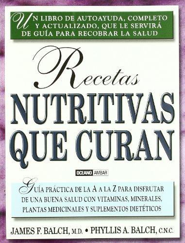 Descargar Libro Recetas nutritivas que curan: Una guía para recobrar la salud (Salud y vida natural) de Phyllis A. Balch