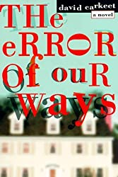 The Error of Our Ways by David Carkeet (1998-06-01)
