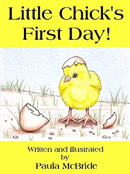 Little Chick's First Day! (A Children's Picture Book for ages 2 - 6) by [McBride, Paula]