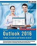 Outlook 2016: E-Mails, Kontakte und Termine im Griff: Mit den Exchange Server Funktionen