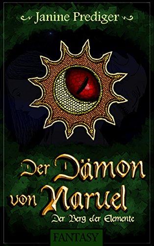 Der Dämon von Naruel: Der Berg der Elemente von [Prediger, Janine]