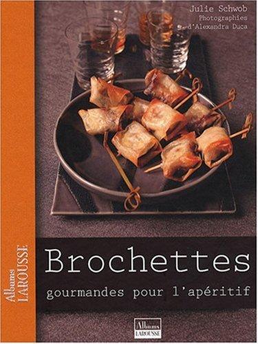 Book's Cover of Brochettes gourmandes pour l'apéritif