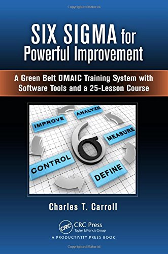 six-sigma-for-powerful-improvement-a-green-belt-dmaic-training-system-with-software-tools-and-a-25-l