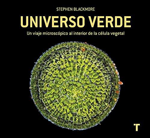 Universo verde: Un viaje microscópico al interior de la célula vegetal por Stephen Blackmore