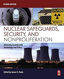 Nuclear Safeguards, Security, And Nonproliferation: Achieving Security With Technology And Policy por James Doyle