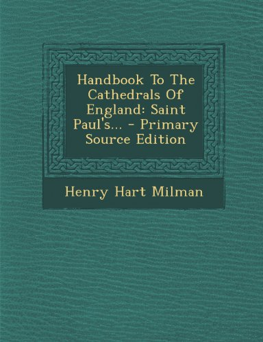 Handbook to the Cathedrals of England: Saint Paul's. (Cathedral Saint Pauls)