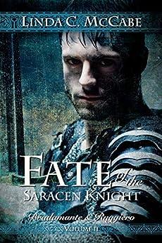 Fate Of The Saracen Knight: Bradamante And Ruggiero Volume Ii por Linda C. Mccabe