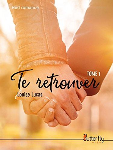 Te Retrouver par [LUCAS, Louise]