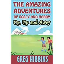 The Amazing Adventures of Solly and Harry. Up, up and Away: Reluctant Reader Optimised full colour illustrations edition