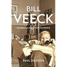 [ [ [ Bill Veeck: Baseball's Greatest Maverick[ BILL VEECK: BASEBALL'S GREATEST MAVERICK ] By Dickson, Paul ( Author )Apr-24-2012 Hardcover