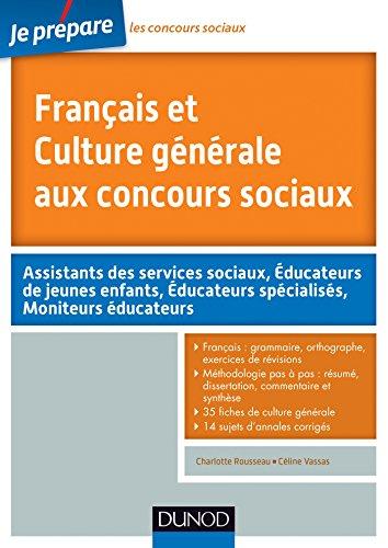 Français et Culture générale aux concours sociaux (Concours paramédicaux et sociaux)