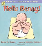 Hello Benny!: What It's Like to Be a Baby (Growing Up Stories: What It's Like to Be a Baby) by Robie H. Harris (2002-09-01)