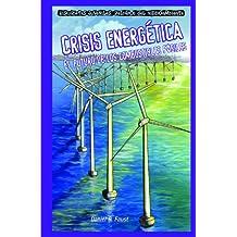 Crisis energetica / Energy Crisis: El Futuro De Los Combustibles Fosiles / the Future of Fossil Fuels (Historietas Juveniles: Peligros Del Medio Ambiente)