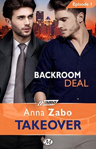 Backroom Deal - Takeover - Épisode 1: Takeover, T1 par Anna Zabo