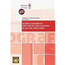 Algunas Cuestiones de Parte Especial Tras la Reforma de 2015 del Código Penal (Monografías)