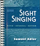 Sight Singing: Pitch, Interval, Rhythm by Samuel Adler (12-Mar-1997) Paperback