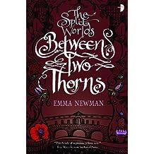 Between Two Thorns (Split World) (Split Worlds 1)
